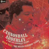 Cannonball Adderley - Walk Tall: The David Axelrod Years