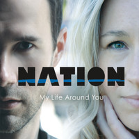 nation - My Life Around You