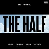 DJ Snake - The Half (TWRK x GRAVES Remix [Explicit])