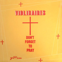 The Violinaires - Don't Forget to Pray