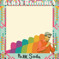 Glass Animals - Pork Soda (Radio Edit)