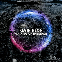 Kevin Neon - Walking on the Moon