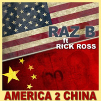 Raz B - America 2 China (Explicit)