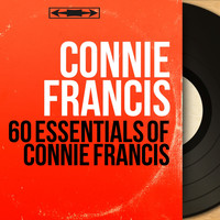 Connie Francis - 60 Essentials of Connie Francis (Mono Version)