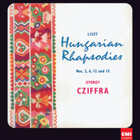 Georges Cziffra - Liszt: 17 Rhapsodies Hongroises (2011 Remastered Version)