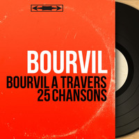 Bourvil - Bourvil à travers 25 chansons (Mono Version)
