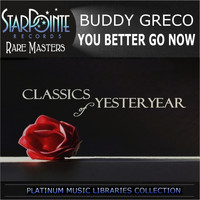 Buddy Greco - You Better Go Now