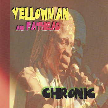 Yellowman Feat. Fathead - Chronic