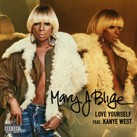 Mary J. Blige - Love Yourself (Explicit)