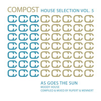Various Artists - Compost House Selection Vol. 5 - As Goes the Sun - Moody House - compiled and mixed by Rupert & Mennert