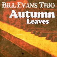 Bill Evans Trio - Autumn Leaves