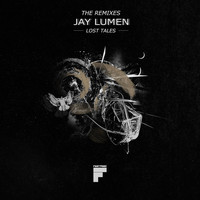 Jay Lumen - Lost Tales The Remixes