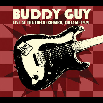 Buddy Guy - Live At the Checkerboard