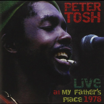 Peter Tosh - Live At My Fathers Place 1978
