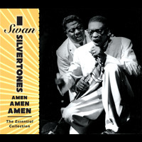 Swan Silvertones - Amen, Amen, Amen: the Essential Collection