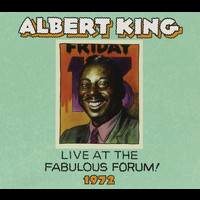 Albert King - Live From the Fabulous Forum 1972