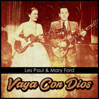 Les Paul & Mary Ford - Vaya Con Dios