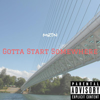MRTN - Gotta Start Somewhere