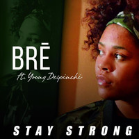 Bre - Stay Strong (feat. Young Deyvinchi)
