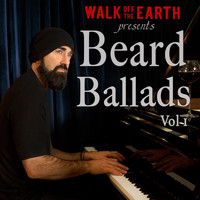Walk Off The Earth - Beard Ballads, Vol. 1
