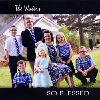 The Waters - So Blessed