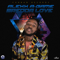 Alexx A-Game - Bredda Love - Single