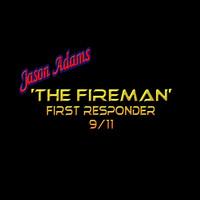 Jason Adams - The Fireman: First Responder 9/11