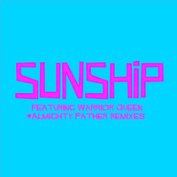 Sunship - Almighty Father Remixes