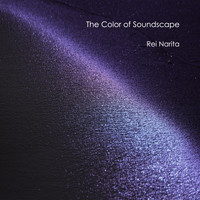 Rei Narita - The Color of Soundscape