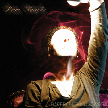 Peter Murphy - Bare-Boned and Sacred (Live)