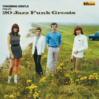 Throbbing Gristle - 20 Jazz Funk Greats (Remastered)