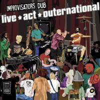 Improvisators Dub - Live Act Outernational
