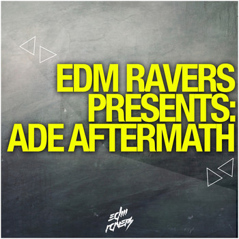 Various Artists - EDM Ravers Pres. ADE Aftermath
