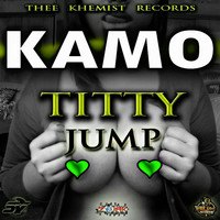 Kamo - Titty Jump - Single