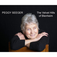 Peggy Seeger - The Velvet Hills of Blenheim