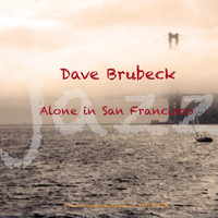 Dave Brubeck - Alone In San Francisco