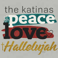 The Katinas - Peace Love Hallelujah - EP