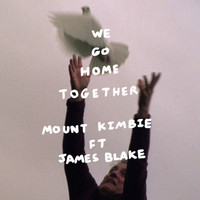 Mount Kimbie - We Go Home Together