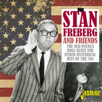 Stan Freberg - The Old Payola Roll Blues and Other Hysterical Hits of the '50s