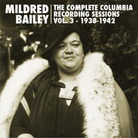 Mildred Bailey - The Complete Columbia Recording Sessions, Vol. 3 - 1938-1942