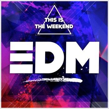 Various Artists - This Is The Weekend: EDM