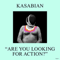 Kasabian - Are You Looking for Action?