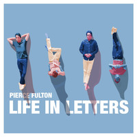 Pierce Fulton - Life in Letters