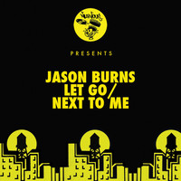 Jason Burns - Let Go / Next To Me