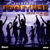 House Of Labs feat. Sissi - Everybody Together (The Remixes, Vol. 2)