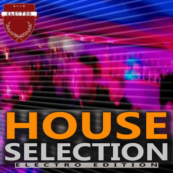 Various Artists - House Selection - Electro Edition