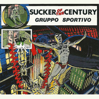 Gruppo Sportivo - Sucker Of The Century