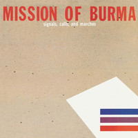 Mission Of Burma - Signals, Calls and Marches