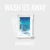 Paperwhite - Wash Us Away