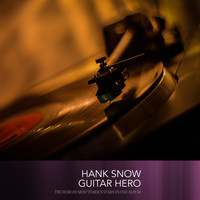 Hank Snow - Guitar Hero